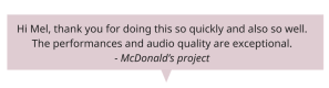 Hi Mel, thank you for doing this so quickly and also so well. the performances and audio quality are exceptional - McDonald's project
