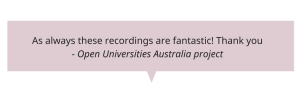 as always these recordings are fantastic - Open Universities Australia project